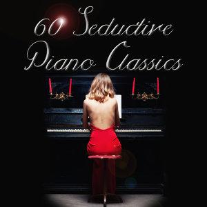 60 Seductive Piano Classics
