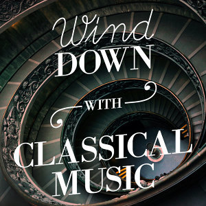 Wind Down with Classical Music