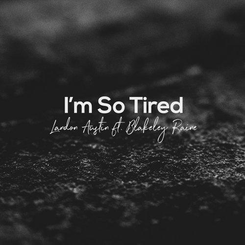 I'm So Tired - Acoustic