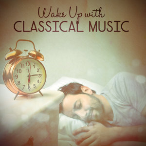 Wake up with Classical Music