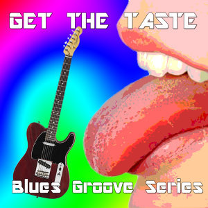 Get the Taste, Blues Groove Series