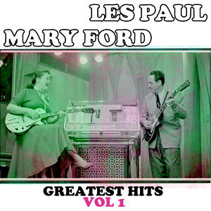 Les Paul & Mary Ford, Greatest Hits, Vol. 1