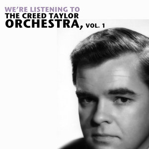 We're Listening to the Creed Taylor Orchestra, Vol. 1