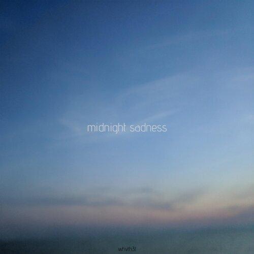 Midnight Sadness
