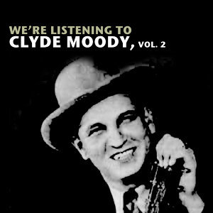 We're Listening to Clyde Moody, Vol. 2