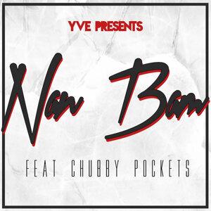 Yve Presents Nan Bam (feat. Chubby Pockets)