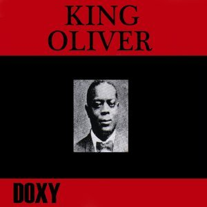 King Oliver - Doxy Collection