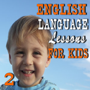 English Language Lessons for Kids, Vol. 2