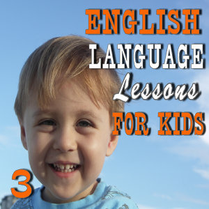 English Language Lessons for Kids, Vol. 3