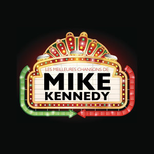 Les  meilleures chansons de Mike Kennedy