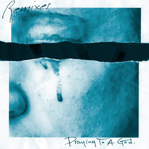 Praying To A God - Remixes