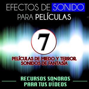 Efectos de Sonido para Películas. Recursos Sonoros para Tus Videos Vol. 7 Películas de Miedo y Terror, Sonidos de Fantasía
