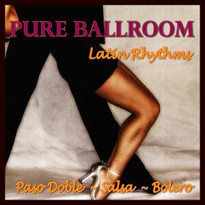 Pure Ballroom - Latin Rhythms (Paso Doble / Salsa / Bolero)