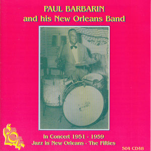 Paul Barbarin and his New Orleans Band in Concert 1951-1959