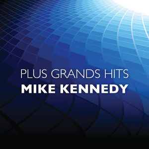 Plus grands hits Mike Kennedy