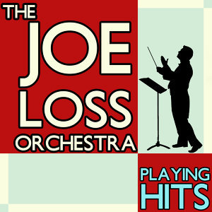 The Joe Loss Orchestra Playing Hits