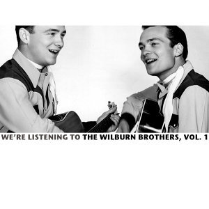 We're Listening to the Wilburn Brothers, Vol. 1