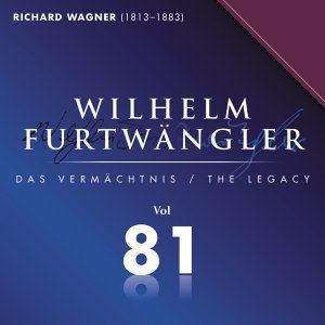 Wilhelm Furtwaengler Vol. 81