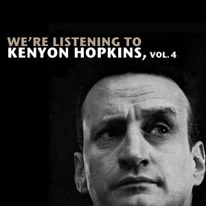 We're Listening to Kenyon Hopkins, Vol. 4