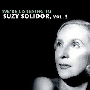 We're Listening To Suzy Solidor, Vol. 3