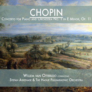 Chopin: Concerto for Piano and Orchestra No. 1 in E Minor, Op. 11