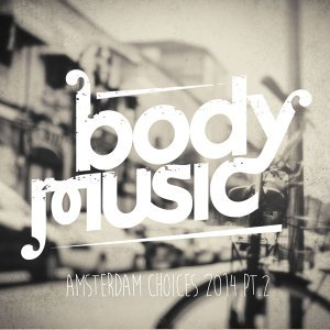Body Music - Amsterdam Choices 2014, Pt. 2