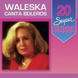 20 Super Sucessos - Waleska Canta Boleros