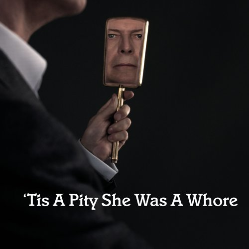 'Tis A Pity She Was A Whore