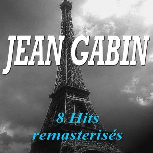 Jean Gabin - 8 hits remasterisés