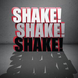 Shake! Shake! Shake!