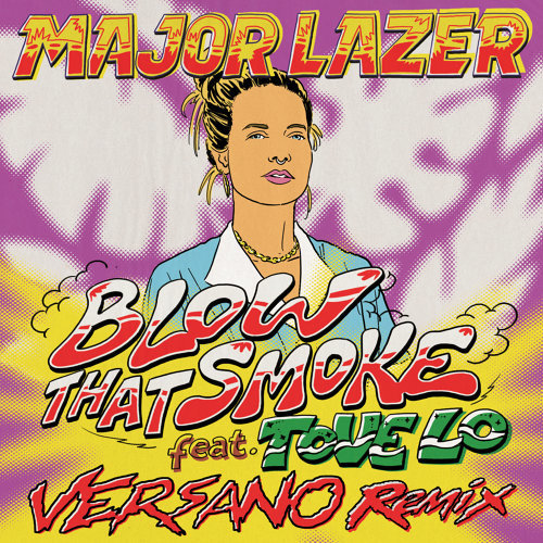 Blow That Smoke (feat. Tove Lo) - VERSANO Remix