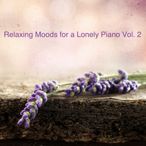 Relaxing Moods for a Lonely Piano, Vol. 2 - Provence