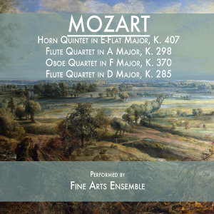 Mozart: Horn Quintet in E-Flat Major, K. 407 / Flute Quartet in A Major, K. 298 / Oboe Quartet in F Major, K. 370 / Flute Quartet in D Major, K. 285