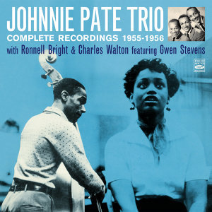 Johnnie Pate Trio. Complete Recordings 1955-1956