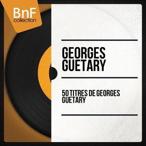 50 Titres de Georges Guétary - Mono Version