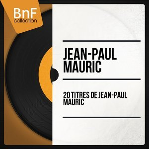 20 titres de Jean-Paul Mauric - Mono version