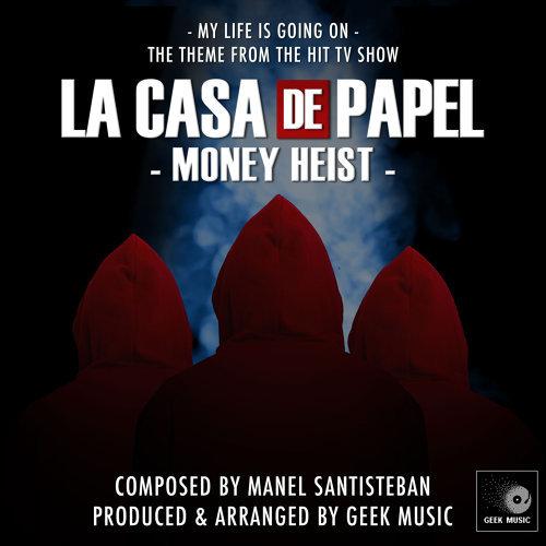 Geek Music - La Casa De Papel (Money Heist) - My Life Is Going On