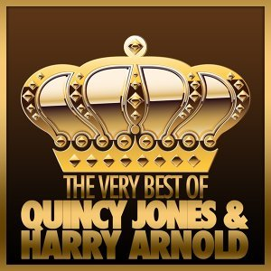 The Very Best of Quincy Jones & Harry Arnold