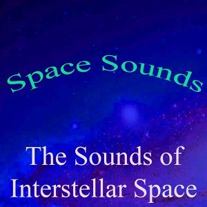 Space Sounds, Vol. 8 - The Sounds of Interstellar Space