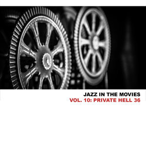 Jazz in the Movies, Vol. 10: Private Hell 36