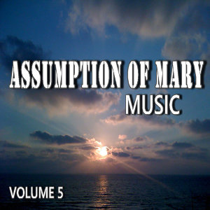 Assumption of Mary Music, Vol. 5