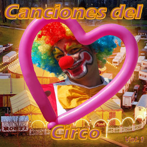 Canciones del Circo Vol. 1