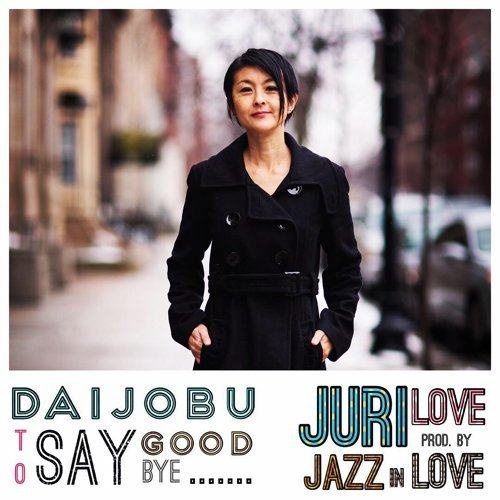 Daijobu To Say Goodbye