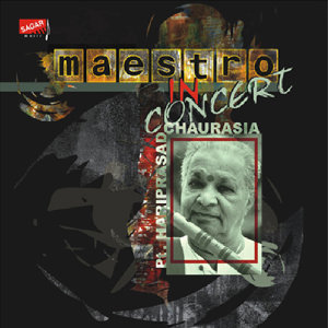 Maestro in Concert - Pt. Hariprasad Chaurasia (Live)