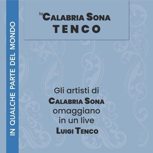 La Calabria sona Tenco (In qualche parte del mondo) - Omaggio live a Luigi Tenco