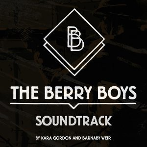 The Berry Boys (Original Motion Picture Soundtrack)