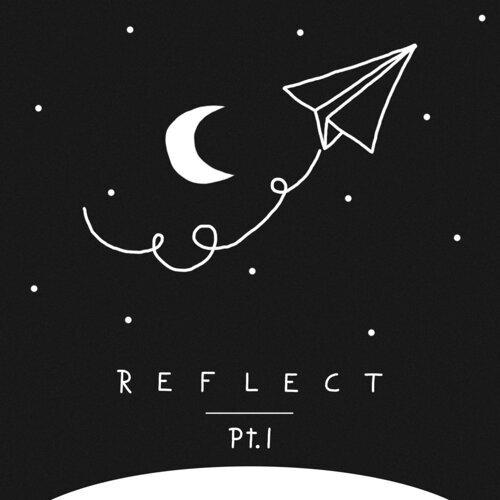 Reflect Pt. I