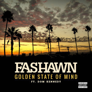 Golden State of Mind (feat. Dom Kennedy)