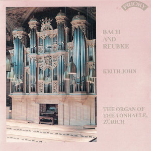 Bach and Reubke / The Organ of the Tonhalle, Zurich, Switzerland