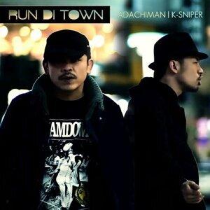 RUN DI TOWN (feat. ADACHIMAN) -Single